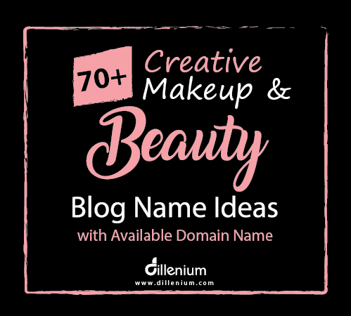 70 Creative Makeup And Beauty Blog Name Ideas With Domain Names