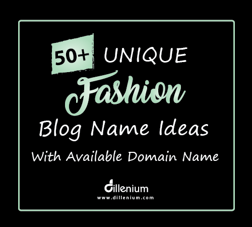 50+ Unique Fashion Blog Name Ideas with Available Domain Name